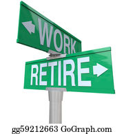 Retirement - Decision To Retire Or Keep Working - Retirement Street Sign