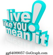 Inspirational - Live Like You Mean It 3d Words Saying