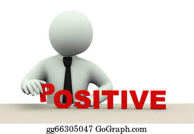 Positive - 3d Business Man With Word Positive