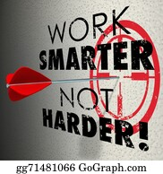 Bullseye - Work Smarter Not Harder Arrow Target Goal Effective Efficient Pr