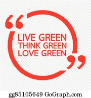 live green love green think green environment Green investing is getting more and more attention you save and the environment saves when you replace old energy-consuming appliances with energy-saving ones in recent years, socially responsible investing (sri) has become a growing segment in the financial industry.