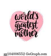 af7f799462 Worlds Greatest Mother vector calligraphy. Happy Mothers Day hand lettering  illustration in heart shape for